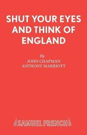 Shut Your Eyes and Think of England by John Chapman image