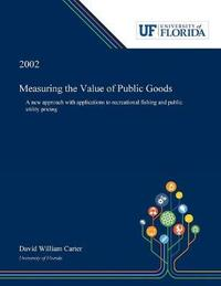 Measuring the Value of Public Goods by David Carter