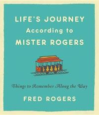Life's Journeys According to Mister Rogers (Revised) by Fred Rogers