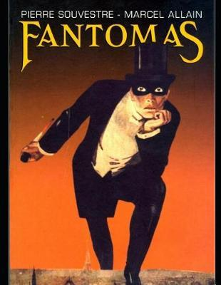 Fantomas (Annotated) by Marcel Allain