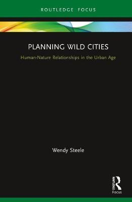 Planning Wild Cities by Wendy Steele