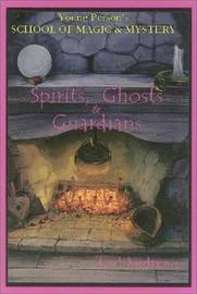 Spirits, Ghosts and Guardians by Ted Andrews
