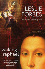 Waking Raphael by Leslie Forbes image