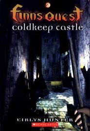 Finn's Quest: No.2: Coldkeep Castle by Eirlys Hunter