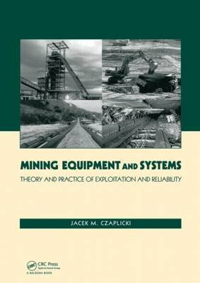 Mining Equipment and Systems by Jacek M. Czaplicki