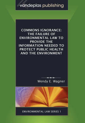 Commons Ignorance by Wendy E. Wagner