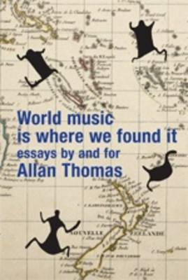 World Music is Where We Found it by Allan Thomas