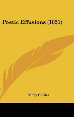 Poetic Effusions (1851) by Mary Collier