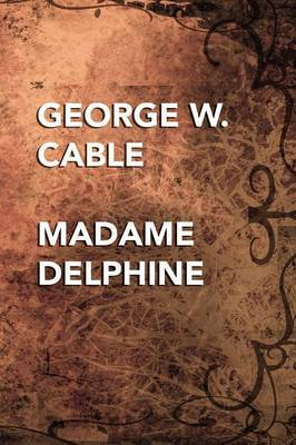 Madame Delphine by George W Cable image