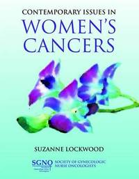 Contemporary Issues In Women's Cancers by Suzanne Lockwood