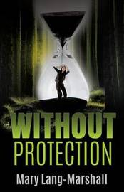 Without Protection by Mary Lang-Marshall