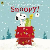 Peanuts: Merry Christmas Snoopy! by Charles M Schulz