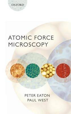 Atomic Force Microscopy by Peter Eaton
