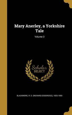 Mary Anerley, a Yorkshire Tale; Volume 3 image