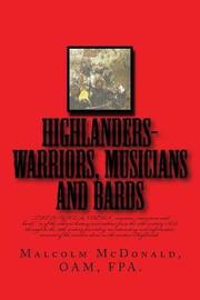Highlanders-Warriers, Musians and Bards by Mr Malcolm C McDonald Oam image