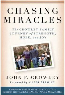 Chasing Miracles:The Crowley Family Journey of Strength, Hope, and Joy by John F Crowley image