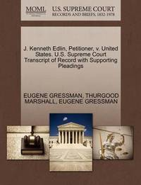 J. Kenneth Edlin, Petitioner, V. United States. U.S. Supreme Court Transcript of Record with Supporting Pleadings by Eugene Gressman