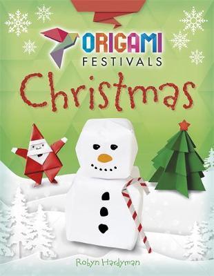 Origami Festivals: Christmas by Robyn Hardyman image