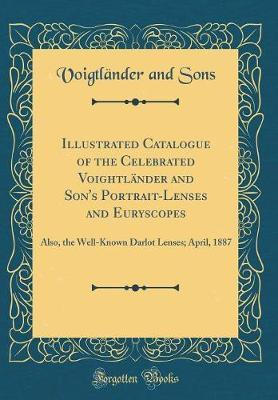Illustrated Catalogue of the Celebrated Voightlander and Son's Portrait-Lenses and Euryscopes by Voigtlander and Sons image