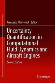 Uncertainty Quantification in Computational Fluid Dynamics and Aircraft Engines