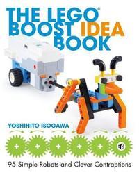The Lego Boost Idea Book by Yoshihito Isogawa