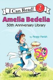 Amelia Bedelia 40th Anniversary Collection by Peggy Parish