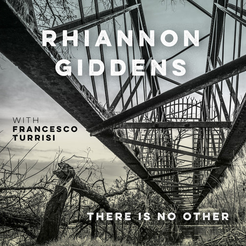 There Is No Other by Rhiannon Giddens