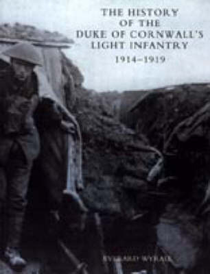 History of the Duke of Cornwall's Light Infantry 1914-1919 by Everard Wyrall image
