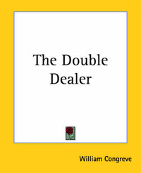 The Double Dealer by William Congreve