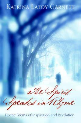 The Spirit Speaks in Rhyme by Katrina, Latoy Garnett image