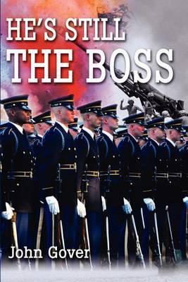 He's Still the Boss by John Gover