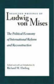 Political Economy of International Reform & Reconstruction: v. 3 by Ludwig Von Mises