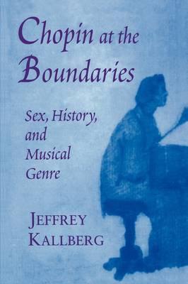 Chopin at the Boundaries by Jeffrey Kallberg
