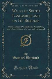 Walks in South Lancashire and on Its Borders by Samuel Bamford