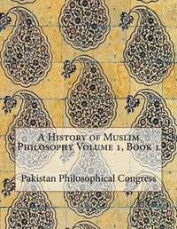 A History of Muslim Philosophy Volume 1, Book 1 by Pakistan Philosophical Congress image