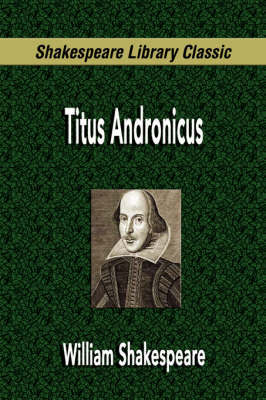 Titus Andronicus (Shakespeare Library Classic) by William Shakespeare