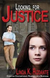 Looking for Justice by Linda K Rodante