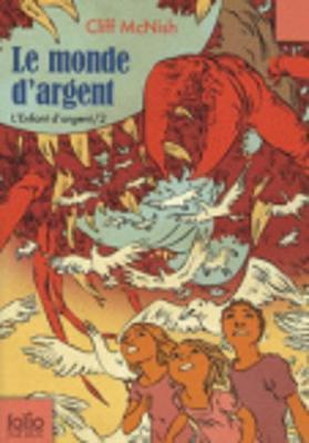 L'enfant d'argent 2/Le monde d'argent by Cliff McNish