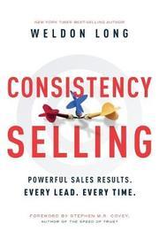 Consistency Selling by Weldon Long