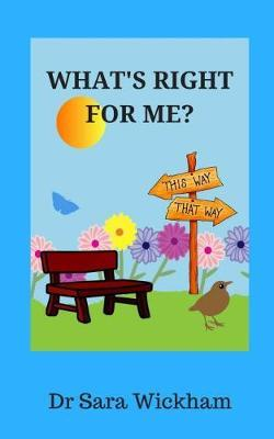 What's Right For Me? by Sara Wickham