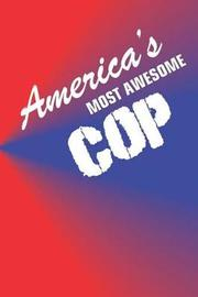 America's Most Awesome Cop by Mayer Designs