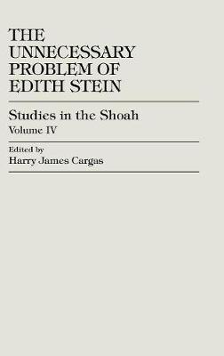 The Unnecessary Problem of Edith Stein by Harry James Cargas image