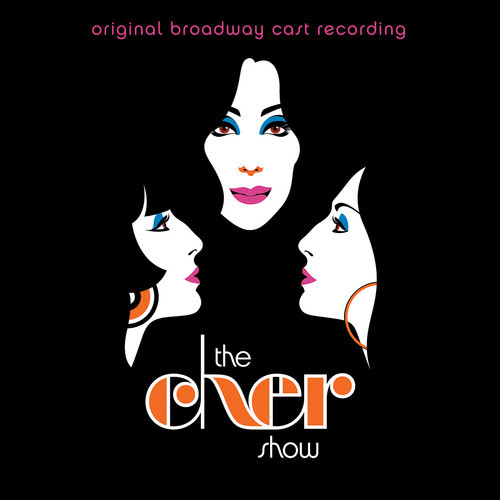 The Cher Show (Original Broadway Cast Recording) by The Cher Show