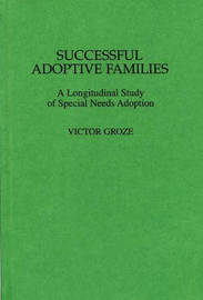 Successful Adoptive Families by Victor K. Groza