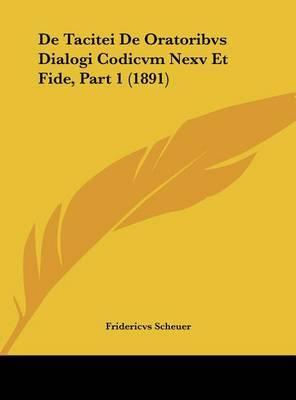 de Tacitei de Oratoribvs Dialogi Codicvm Nexv Et Fide, Part 1 (1891) by Fridericvs Scheuer image