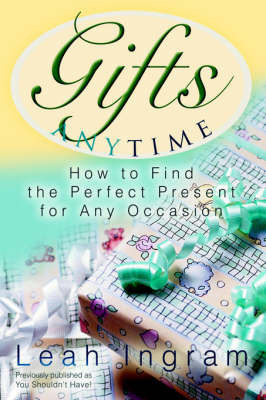 Gifts Anytime by Leah Ingram
