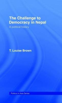 The Challenge to Democracy in Nepal by Louise Brown image