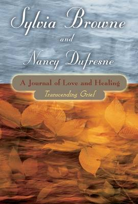 A Journal of Love and Healing by Sylvia Browne