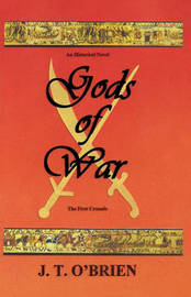 Gods of War by J. T. O'Brien