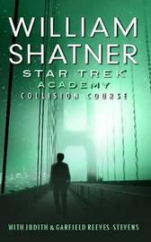 Star Trek: Academy: Collision Course by William Shatner